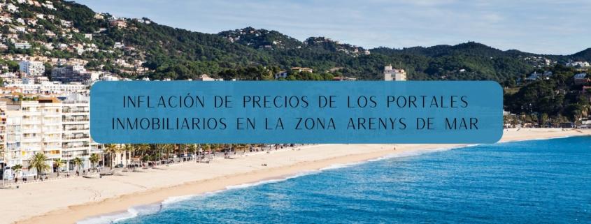 Inflación de precios de los portales inmobiliarios en la zona Arenys de Mar